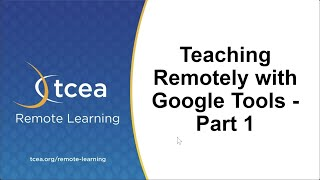 Teaching Remotely with Google Tools – Part 1