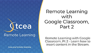 Remote Learning with Google Classroom, Part 2