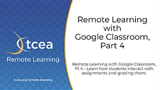 Remote Learning with Google Classroom, Part 4