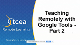 Teaching Remotely with Google Tools, Part 2