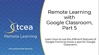 Remote Learning with Google Classroom, Part 5