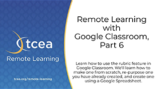 Remote Learning with Google Classroom, Part 6